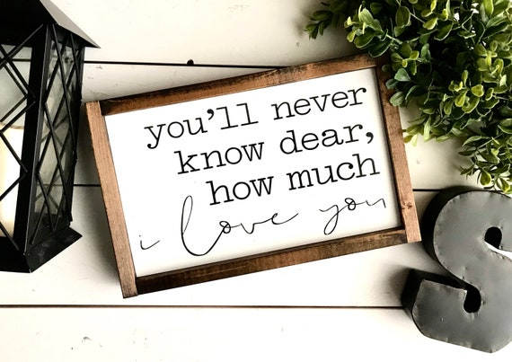 Farmhouse Sign | You'll Never Know Dear How Much I Love You | Nursery Sign | You Are My Sunshine | Fixer Upper | Modern Farmhouse