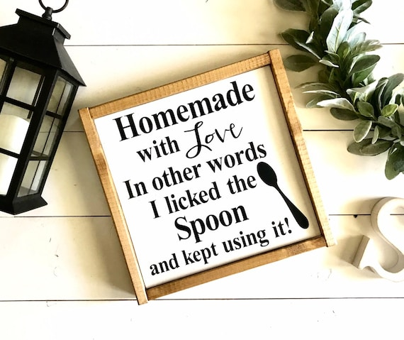 Homemade With Love Sign | I Licked The Spoon Sign | Funny Kitchen Sign | Humorous Kitchen Sign | Kitchen Decor | Farmhouse Sign