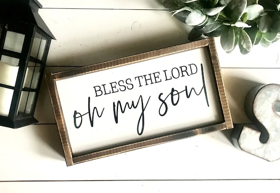 Farmhouse Sign | Bless The Lord Oh My Soul | Religious Sign | Christian Sign | Bible Verse Sign | Fixer Upper | Modern Farmhouse | Farmhouse