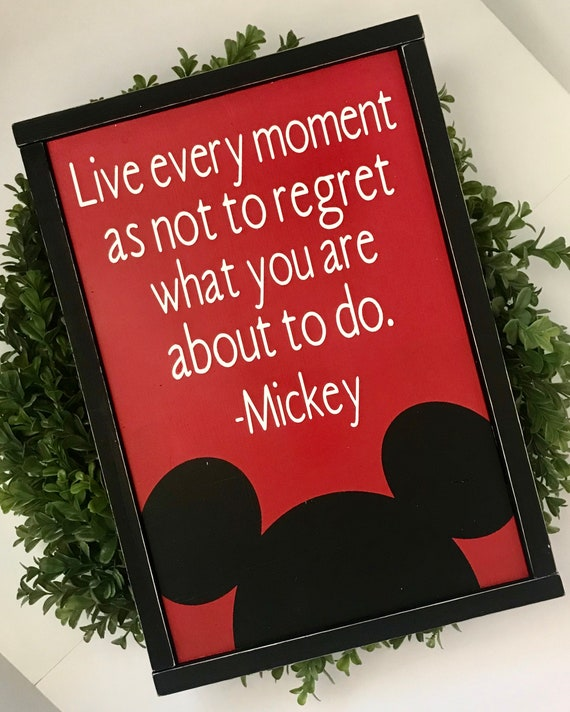 Mickey Mouse Quote Sign | Live Every Moment Sign | Disney Sign | Mickey Mouse | Disney Inspired Decor | Disneyworld | Disney Decor