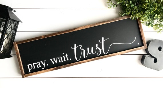 Farmhouse Sign | Pray Wait Trust | Religious Sign | Christian Sign | Bible Sign | pray. wait. trust sign | Fixer Upper | Modern Farmhouse