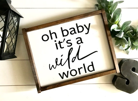 Farmhouse Sign | Oh Baby It's A Wild World | Nursery Decor | Baby Sign | Nursery Sign | Little Girl's Room Decor | Little Boy's Room Decor