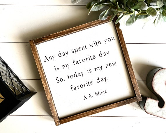 Farmhouse Sign | Winnie The Pooh Sign | Any Day Spent With You Is My Favorite Day | A.A. Milne Quote Sign | Fixer Upper | Modern Farmhouse