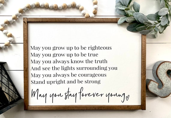 Farmhouse Sign | Forever Young Sign | Bob Dylan | Forever Young Lyrics | May You Stay Forever Young | Nursery Decor | Sign For Nursery