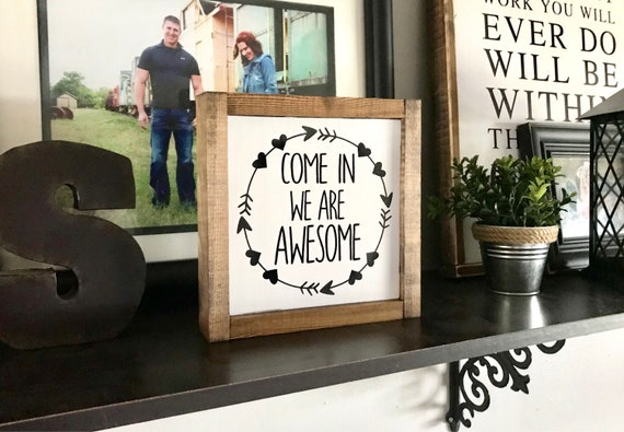 Farmhouse Sign | Come In We Are Awesome | Welcome Sign | Fixer Upper | Modern Farmhouse | Front Porch Sign | Entry Sign