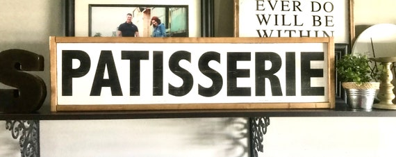 Farmhouse Sign | Patisserie Sign | Modern Farmhouse | French Decor | Rustic Sign | Farmhouse Kitchen | Bakery Sign | Fixer Upper