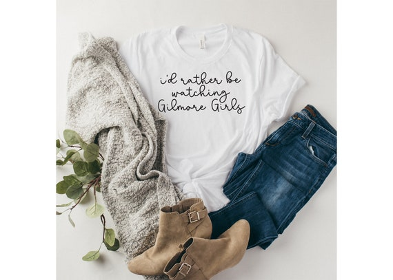 I'd Rather Be Watching Gilmore Girls | Women's Tshirt | Gilmore Girls T-shirt | Stars Hollow | Women's Tee | Graphic T-Shirt For Women