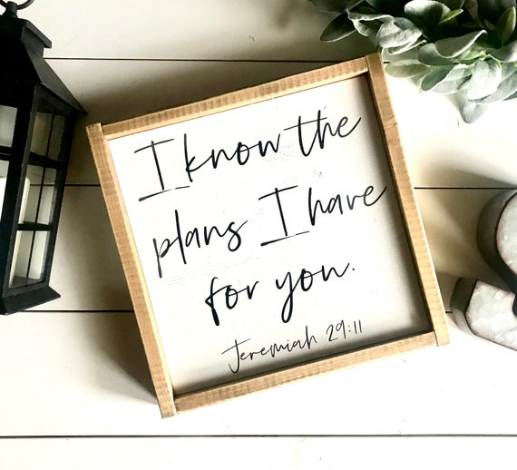 Farmhouse Sign | Jeremiah 29 11 | I Know The Plans I Have For You | Christian Sign | Bible Verse Sign | Religious Sign | Modern Farmhouse