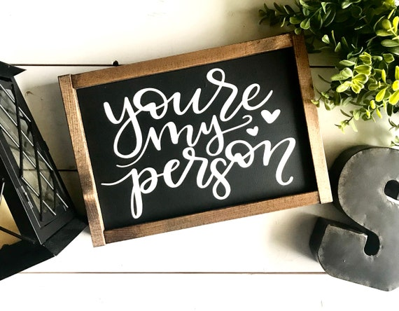 Farmhouse Sign | You're My Person | Wedding Sign | Newlywed Gift | Wedding Gift | Fixer Upper | Modern Farmhouse | Romantic Sign