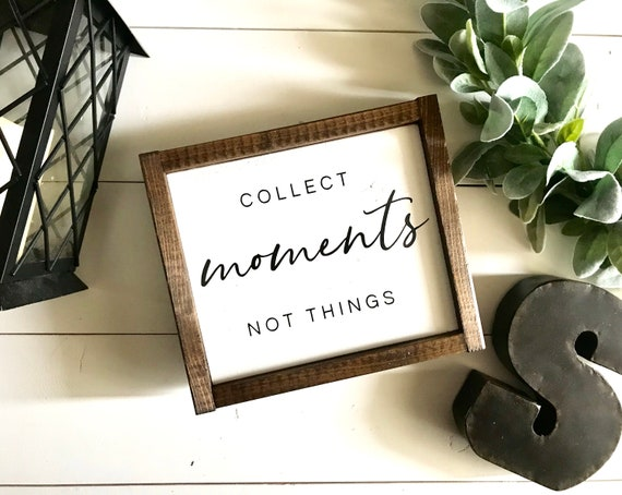 Farmhouse Sign | Collect Moments Not Things | Inspirational Sign | Fixer Upper | Modern Farmhouse | Office Decor | Family Sign | Farmhouse