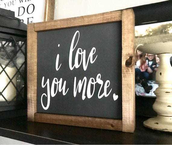 Farmhouse Sign | I Love You More | Love Sign | Wedding Gift | Newlywed Gift | Romantic Sign | Fixer Upper | Modern Farmhouse