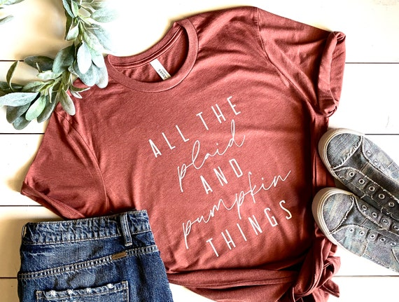 Popular T-Shirts | Fall T-Shirt | Women's T-Shirt | All The Plaid And Pumpkin Things | Bella Canvas | Unisex Shirt | Graphic T-Shirt