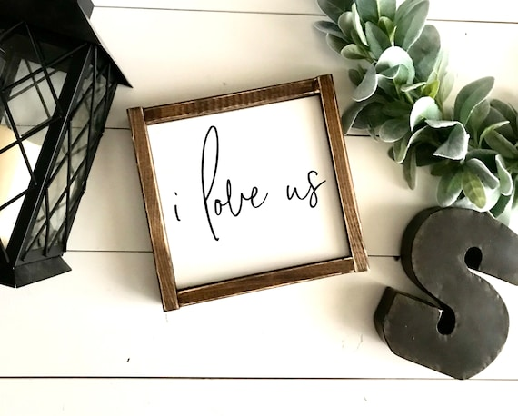 Farmhouse Sign | I Love Us | Valentine's Day Gift | Romantic Sign | Wedding Gift | Newlywed Gift | Fixer Upper | Modern Farmhouse