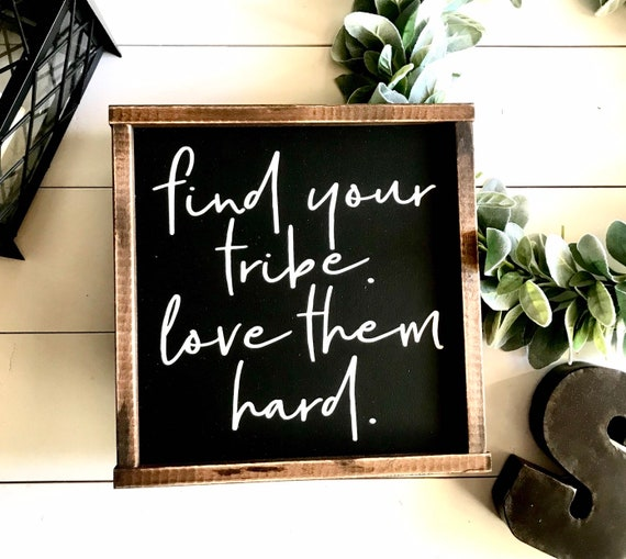 Farmhouse Sign | Find Your Tribe Love Them Hard | Tribe Sign | Family Tribe | Find Your Tribe Sign | Fixer Upper | Modern Farmhouse