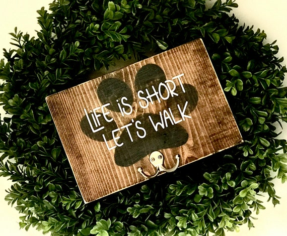 Life Is Short Let's Walk | Dog Lover Sign | Dog Walking Sign | Dog Mom Sign | Dog Leash Sign | Dog Sign | Animal Lover Sign | Fixer Upper