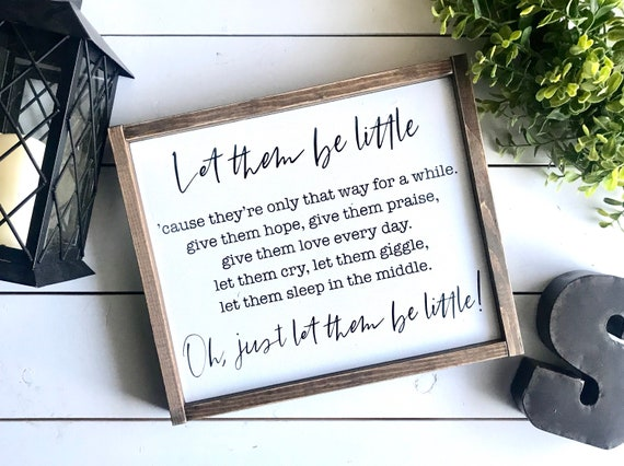 Let Them Be Little | Nursery Sign | Framed Nursery Wood Sign | Baby Boy Sign | Baby Girl Sign | Let Them Be Little Sign | Nursery Decor