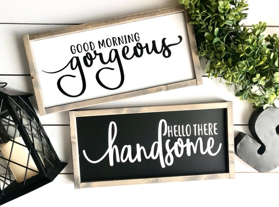 Farmhouse Sign | Wedding Gift | Good Morning Gorgeous Hello There Handsome | Newlywed Gift | Sign Set | Set Of Two Signs | Fixer Upper