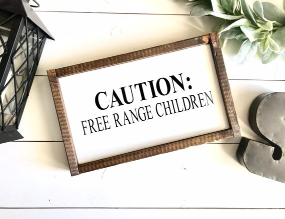 Farmhouse Sign | Caution Free Range Children | Funny Sign | Free Range Children Sign | Fixer Upper | Modern Farmhouse | Funny Farmhouse Sign