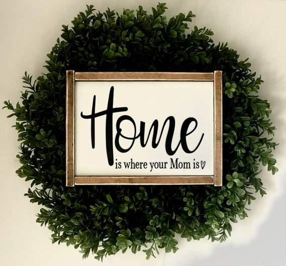 Home Is Where Your Mom Is | Mother's Day Gift | Home Sign | Sign For Mom | Mother's Day Present | Mother Sign | Farmhouse Sign | Fixer Upper