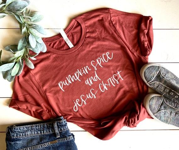Popular T-Shirts | Fall T-Shirt | Women's T-Shirt | Pumpkin Spice And Jesus Christ | Bella Canvas | Unisex Shirt | Graphic T-Shirt