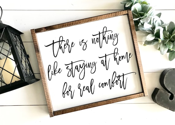 Farmhouse Sign | There Is Nothing Like Staying At Home For Real Comfort | Modern Farmhouse | Fixer Upper | Farmhouse Decor | Stay At Home