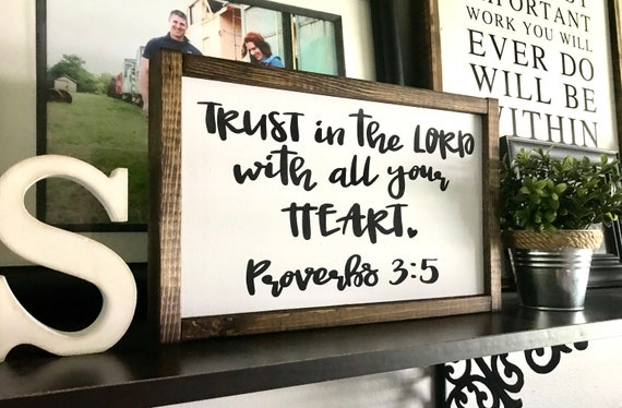 Farmhouse Sign | Trust In The Lord With All Your Heart | Proverbs 3:5 | Christian Sign | Religious Sign | Fixer Upper | Modern Farmhouse