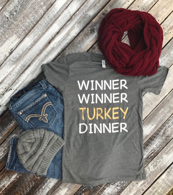 Winner Winner Turkey Dinner T-Shirt | Thanksgiving T-Shirt | Adult Thanksgiving Shirt | Funny Thanksgiving Shirt