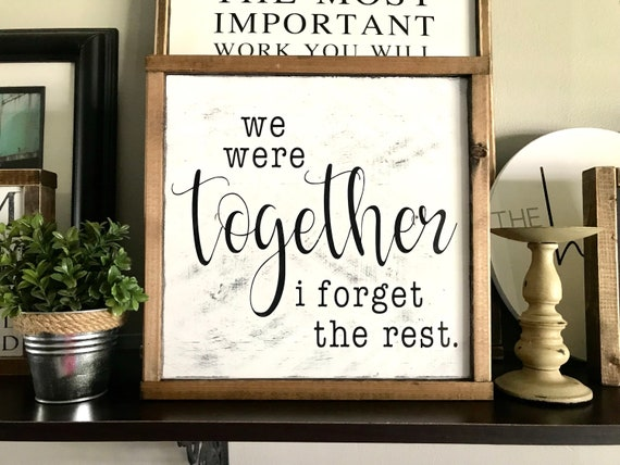 We Were Together I Forget The Rest | Walt Whitman Wood Sign | Wedding Gift | Fixer Upper | Farmhouse Sign | Rustic Romantic Sign