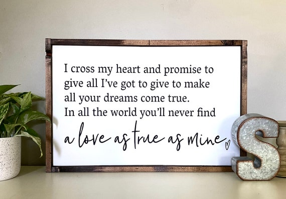 Farmhouse Sign | I Cross My Heart Sign | George Straight Inspired Sign | Pure Country Sign | Country Music Lyrics Sign | Wedding Gift