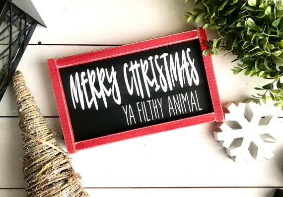 Merry Christmas Sign | Merry Christmas Ya Filthy Animal | Funny Christmas Sign | Merry Christmas Ya Filthy Animal Sign | Home Alone