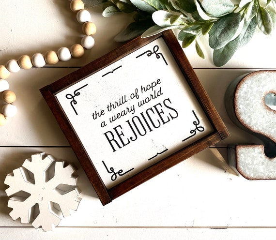 Farmhouse Sign | Christmas Sign | A Thrill Of Hope | Christmas Decor | The Weary World Rejoices | Farmhouse Christmas | Fixer Upper