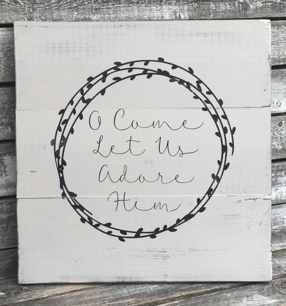 O Come Let Us Adore Him | Shiplap Inspired Sign | Farmhouse Christmas | Rustic Christmas Sign | Christ The Lord | Wreath Sign | Distressed
