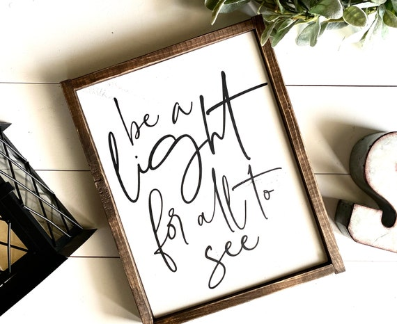 Farmhouse Sign | Be A Light For All To See | Christian Signs | Bible Verse Signs | Scripture Signs | Fixer Upper | Modern Farmhouse | Signs