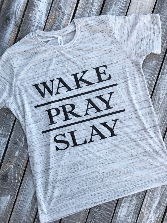 Wake | Pray | Slay | Super Soft Unisex T-Shirt | Vintage Inspired T-Shirt | Christian T-Shirts | Motivational T-Shirt | Motherhood Tee