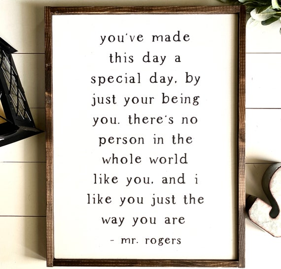 Farmhouse Sign | Mr. Rogers Sign | You've Made This Day Special | Mr. Rogers Quote Signs | Kid's Room Signs | Fixer Upper | Modern Farmhouse