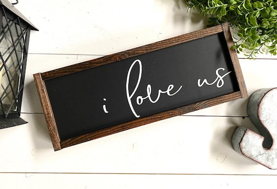 Farmhouse Sign | Valentine's Day Sign | I Love Us | Romantic Sign | Newlywed Sign | I Love Us Sign | Fixer Upper | Modern Farmhouse