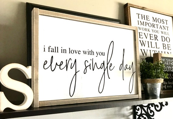 Farmhouse Sign | I Fall In Love With You Every Single Day | Romantic Sign | Wedding Gift | Newlywed Gift | Fixer Upper | Modern Farmhouse