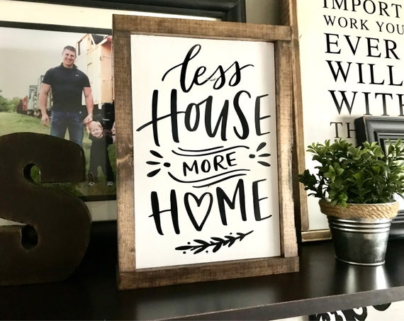 Less House More Home | Farmhouse Sign | Less House More Home Sign | Housewarming Gift | Newlywed Gift | Framed Wood Word Sign