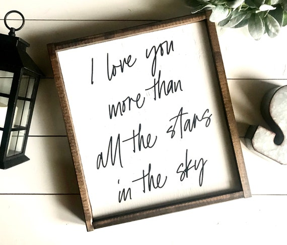 Farmhouse Sign | I Love You More Than All The Stars In The Sky | Romantic Sign | Fixer Upper | Modern Farmhouse | Wedding Gift | Love Sign