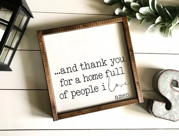 Farmhouse Sign | And Thank You For A Home Full Of People I Love | Fixer Upper | Modern Farmhouse | House Full Of People I Love Amen