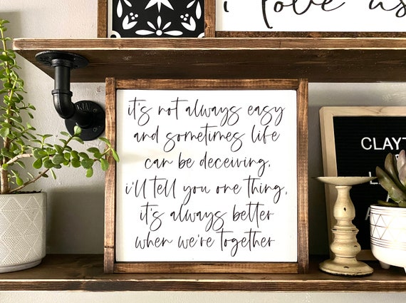 Farmhouse Sign | Jack Johnson Lyrics Sign | Better Together Sign | Romantic Sign | Wedding Gift | Jack Johnson Sign | Wedding Present Sign
