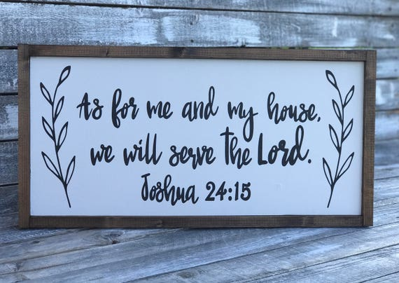 Farmhouse Sign | As For Me And My House, We Will Serve The Lord | Joshua 2 | Fixer Upper | Modern Farmhouse | Religious Sign