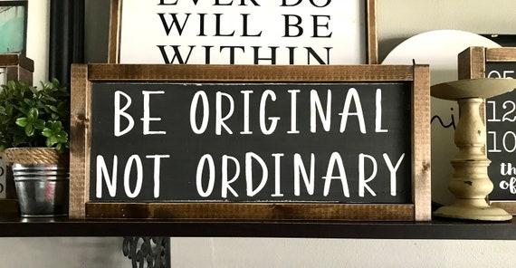 Be Original Not Ordinary | Rustic Wood Word Sign | Be Original Not Ordinary Sign | Framed Wood Word Sign