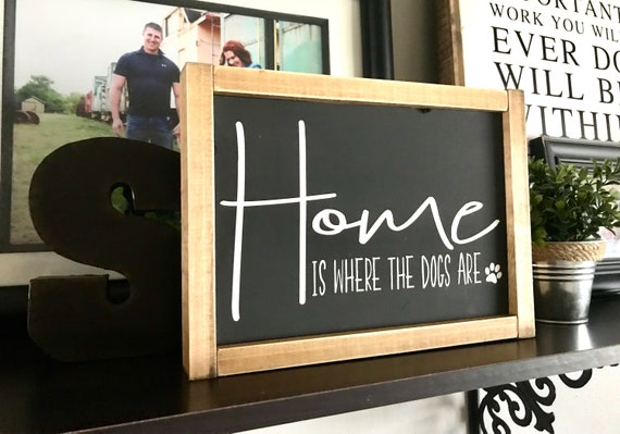 Farmhouse Sign | Home Is Where The Dogs Are | Dog Sign | Pet Lover | Fixer Upper | Modern Farmhouse | Dog Lover | Dog Parent | Dogs Sign