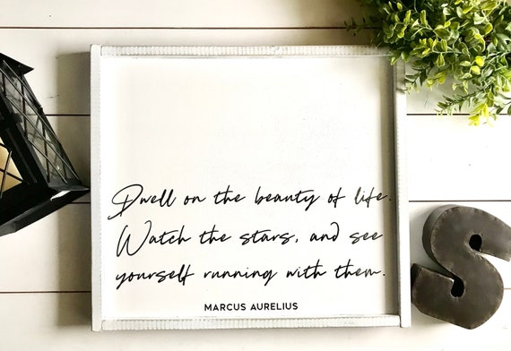 Farmhouse Sign | Dwell On The Beauty Of Life | Marcus Aurelius | Star Quote Sign | Watch The Stars | Fixer Upper | Modern Farmhouse