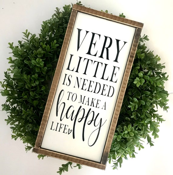 Very Little Is Needed To Make A Happy Life | Family Sign | Farmhouse Sign | Modern Farmhouse | Fixer Upper | Farmhouse Decor | Wedding Gift