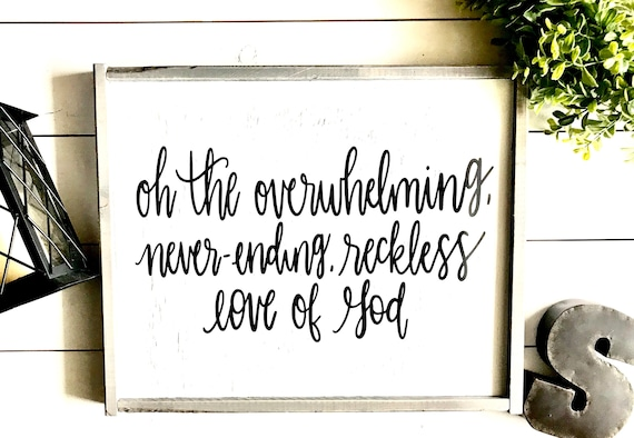 Farmhouse Sign | Reckless Love | Overwhelming Never-Ending Love Of God | Christian Sign | Bible Sign | Fixer Upper | Modern Farmhouse