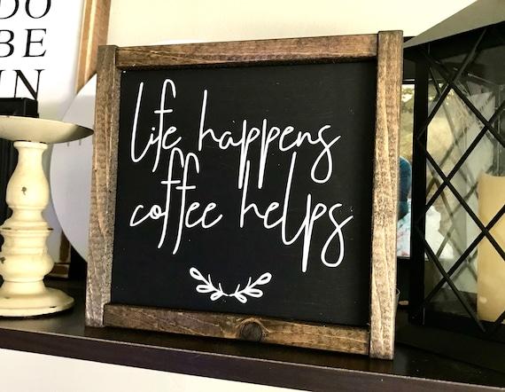 Life Happens Coffee Helps | Coffee Sign | Life Happens Coffee Helps Sign | Farmhouse Sign | Rustic Coffee Sign | Coffee Addict | Coffee Bar