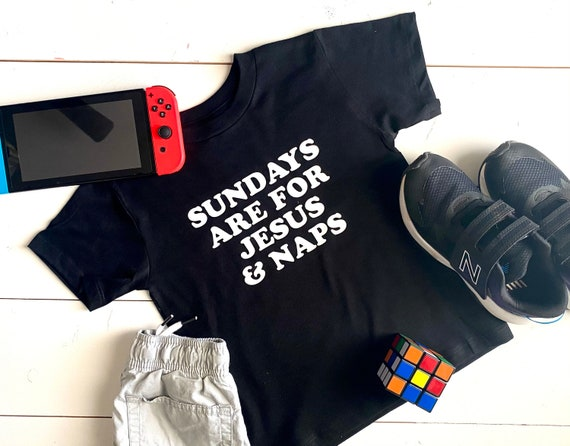 Kid's T-Shirt | Sundays Are Naps And Jesus | Kid's Shirt | Funny Kid's Shirt | | Toddler Boy's Shirt | Toddler Girl's T-Shirt | Funny Shirt