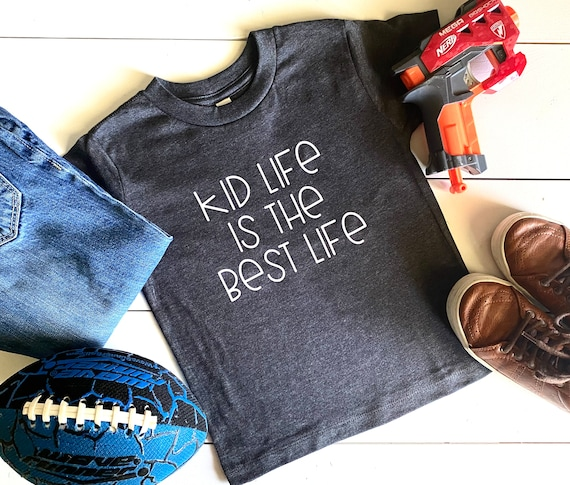 Kid's T-Shirt | Kid Life Is The Best Life | Kid's Shirt | Funny Kid's Shirt | Toddler Boy's Shirt | Toddler Girl's T-Shirt | Bella T-Shirt